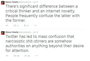 Does anyone want to tell Salaita he's talking about himself? Thanks to Legal Insurrection  for finding this (http://legalinsurrection.com/wp-content/uploads/2014/08/Twitter-@Stevesalaita-Internet-novelties.png)