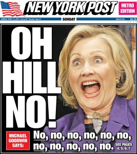 Like her or not, this is probably the best headline of the day. Image source: http://nypost.com/2015/04/11/oh-hill-no-clintons-presidential-plan-is-growing-stale/